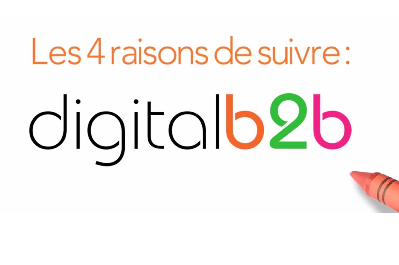 4 raisons de suivre Digital B2B