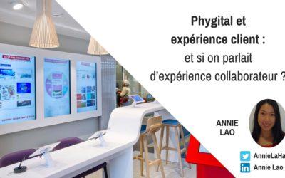 Phygital et expérience client : et si on parlait d'expérience collaborateur ?