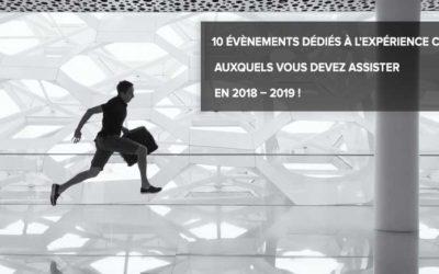 10 évènements dédiés à l'Expérience Client auxquels vous devez assister en 2018 – 2019 !